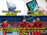 anh - Video - aNH CHe HoM NAY (21.1): U23 Viet Nam ha Iraq nhu be khoa iPhone