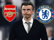 "Che Chelsea, HLV Enrique ""to tinh"" voi Arsenal"