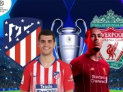 The thao - Soi keo, ty le cuoc Atletico Madrid vs Liverpool: Khach lan chu