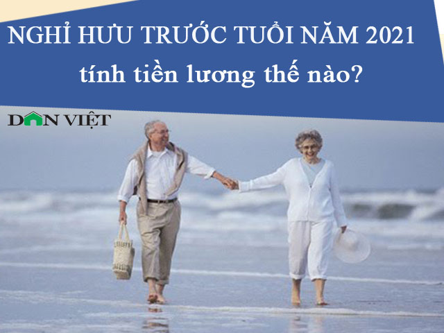 nghi huu truoc tuoi nam 2021 co bi tru luong theo quy dinh moi? hinh anh 1