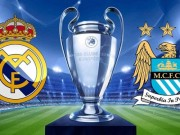 The thao - Link xem truc tiep Real Madrid vs Man City (1h45)