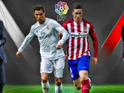 The thao - Link xem truc tiep Real Madrid vs Atletico Madrid