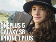 Video: do camera giua bo ba Galaxy S8, iPhone 7 Plus va OnePlus 5