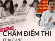 Video - anh - Clip: Hanh trinh 1 tuan vach tran sai pham diem thi THPT o Ha Giang