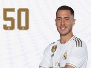 Vi sao Eden Hazard mac ao so 50 khi da tran ra mat o Real?