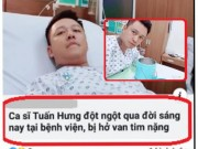"Fan phan no vi Tuan Hung bi tung tin ""dot ngot qua doi"" vi ho van tim ""nang"""