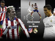 The thao - Xem trục tiép Atletico Madrid vs Real Madrid (01h30)