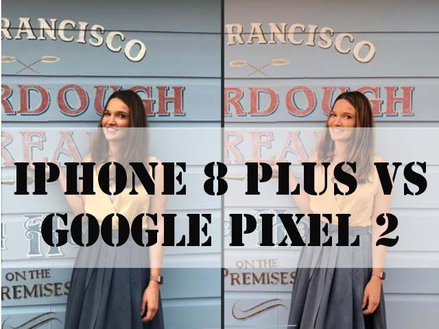do tai chup anh giua iPhone 8 Plus va Google Pixel 2