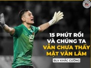 "anh che AFF Cup 2018: Van Lam... ""dong phim Mat tich"""