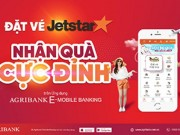 "Doanh nghiep - dat ve may bay Jetstar tren ung dung Agribank E-Mobile Banking nhan qua ""cuc dinh"""