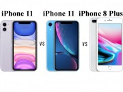 iPhone 11 vs iPhone XR vs iPhone 8 Plus: Ai dai suc hon?