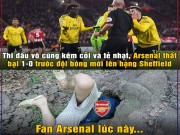 "anh che: Arsenal thua doi moi len hang, fan ""tim hang"" tron cung MU"